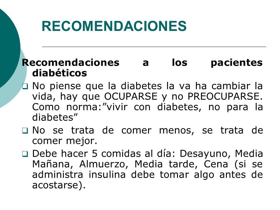 RECOMENDACIONES Recomendaciones a los pacientes diabéticos