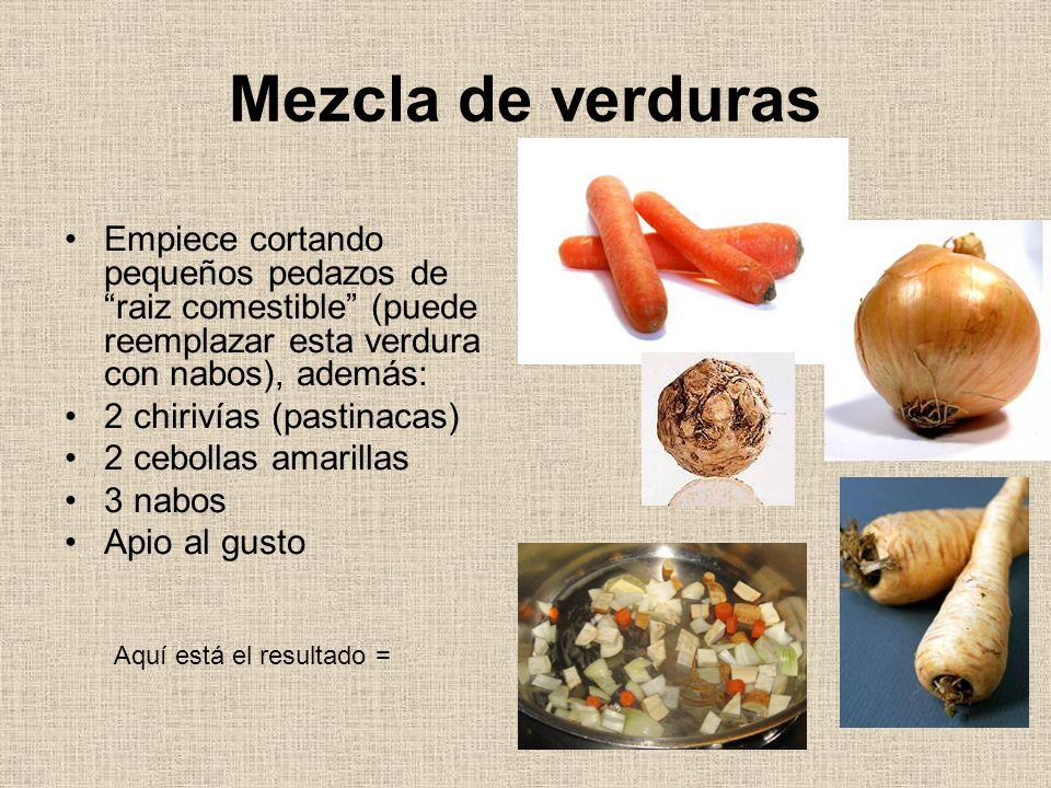 Mezcla de verduras Empiece cortando pequeños pedazos de raiz comestible (puede reemplazar esta verdura con nabos), además: