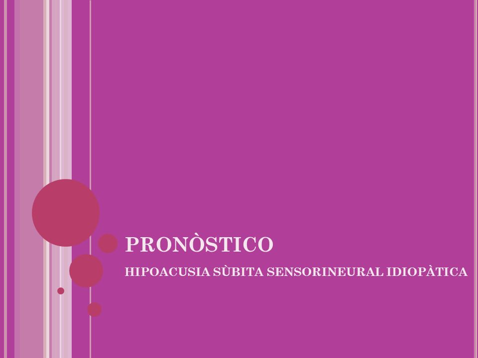PRONÒSTICO HIPOACUSIA SÙBITA SENSORINEURAL IDIOPÀTICA