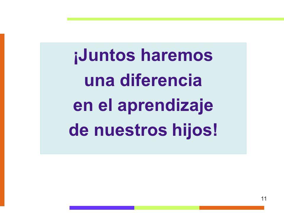 ¡Juntos haremos una diferencia en el aprendizaje de nuestros hijos!