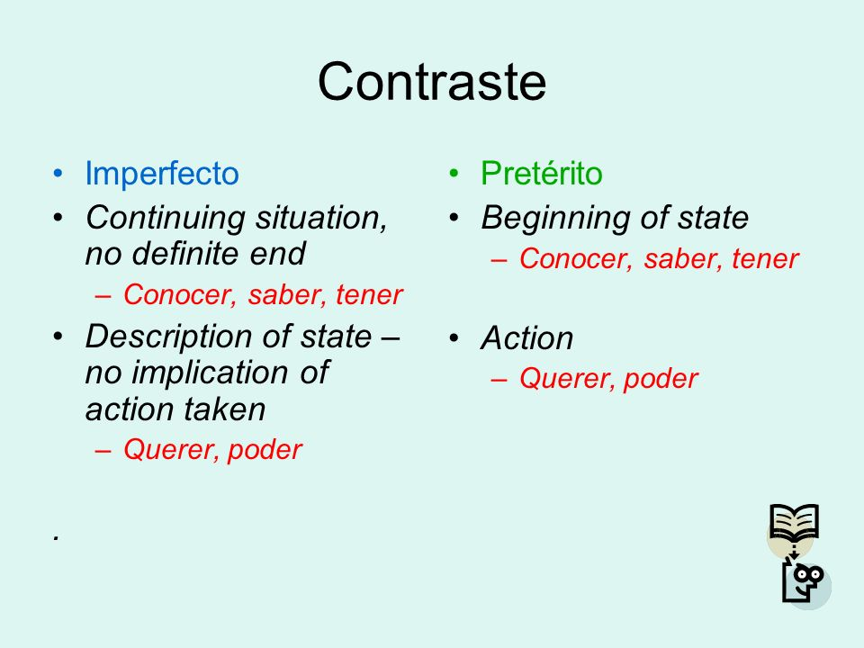 Contraste Imperfecto Continuing situation, no definite end