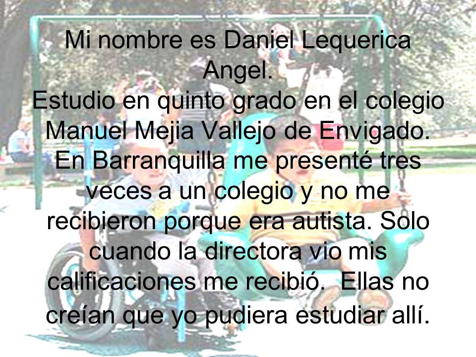 Mi nombre es Daniel Lequerica Angel