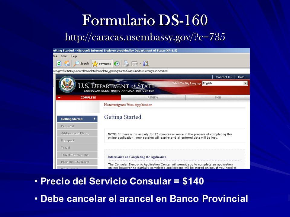 Formulario DS-160 http://caracas.usembassy.gov/ c=735