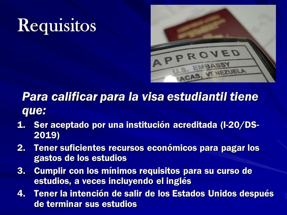 Requisitos Para calificar para la visa estudiantil tiene que: