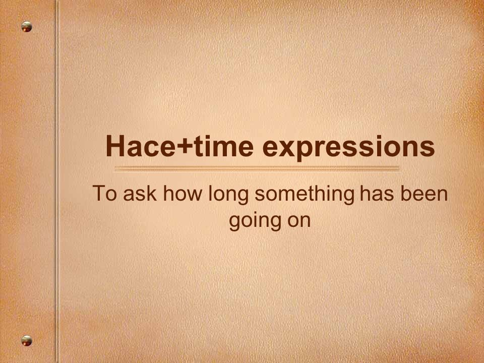 Hace+time expressions