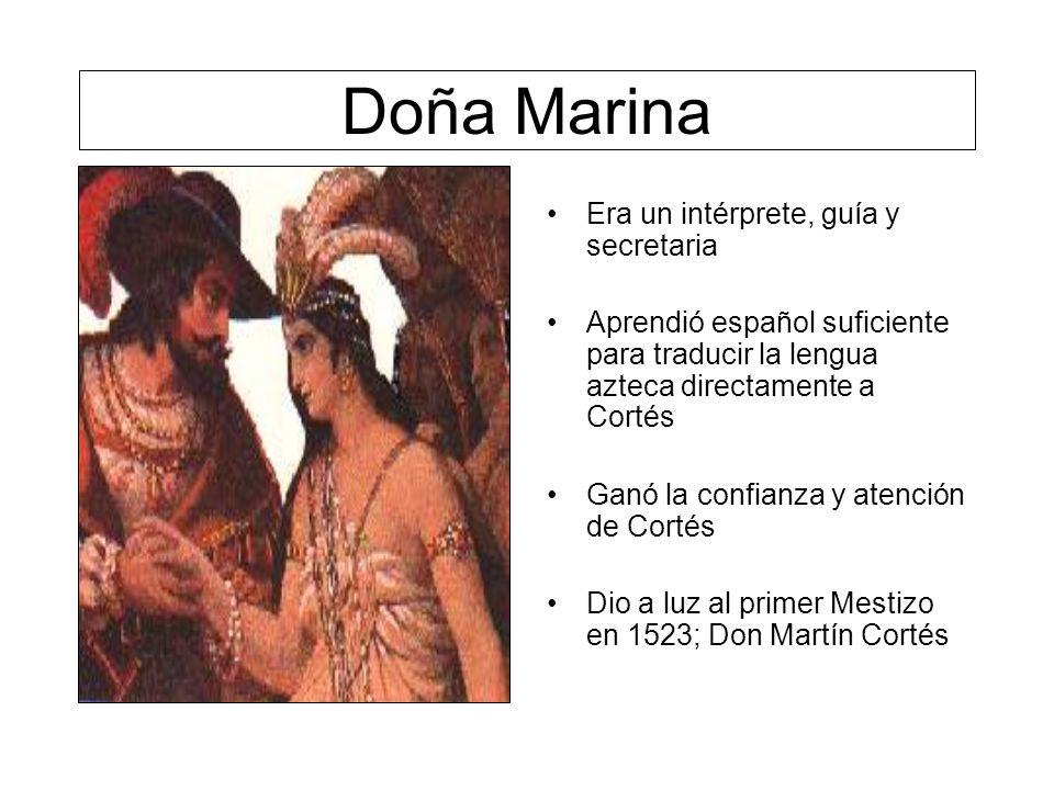 Doña Marina Era un intérprete, guía y secretaria