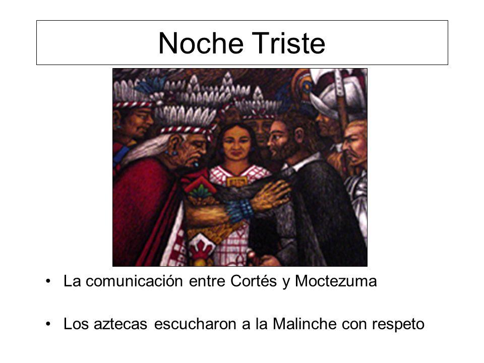 Noche Triste La comunicación entre Cortés y Moctezuma