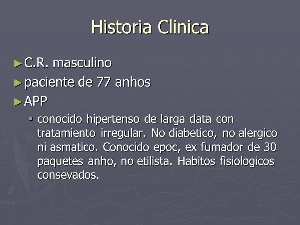 Historia Clinica C.R. masculino paciente de 77 anhos APP