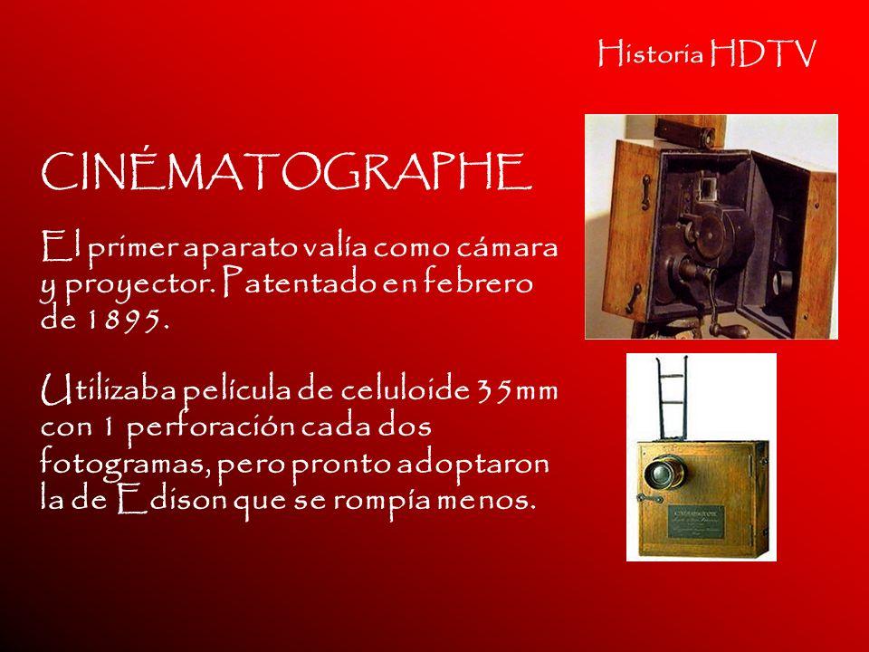 Historia HDTV CINÉMATOGRAPHE. El primer aparato valía como cámara y proyector. Patentado en febrero de 1895.