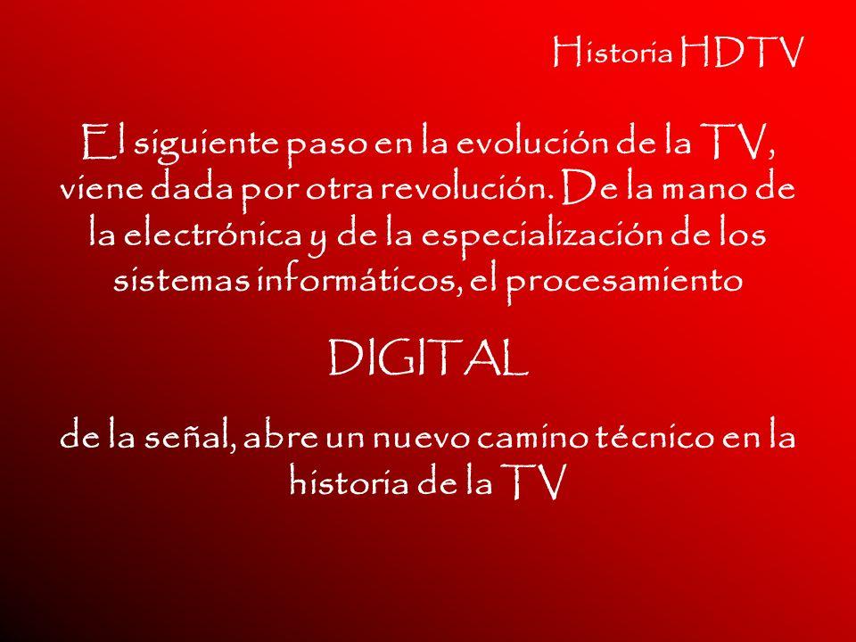 de la señal, abre un nuevo camino técnico en la historia de la TV