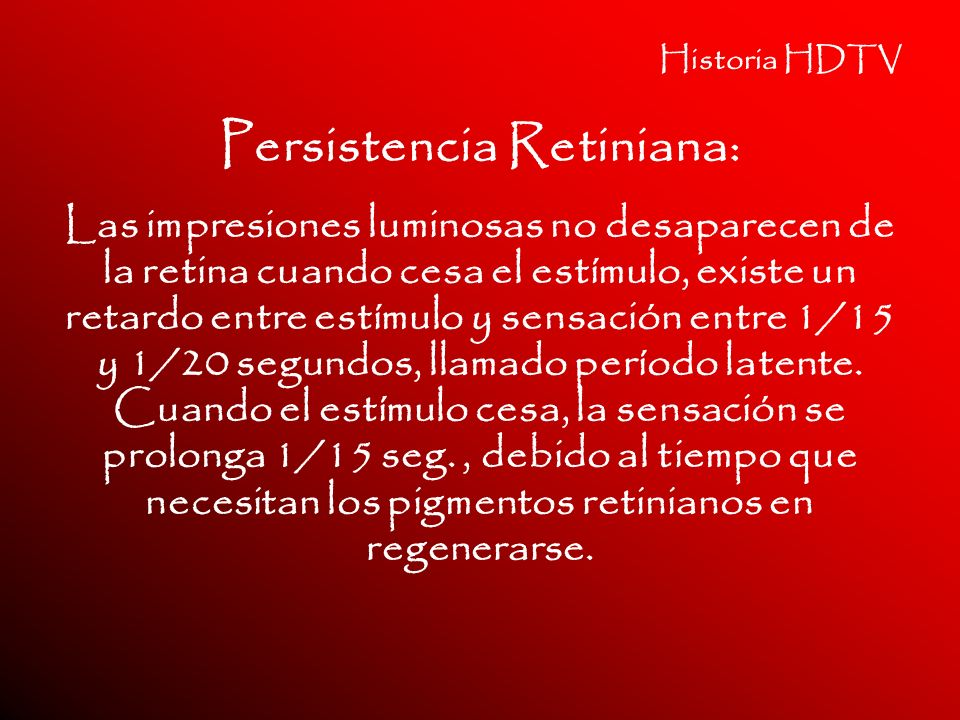 Persistencia Retiniana: