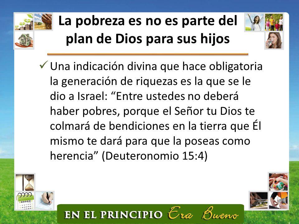 La pobreza es no es parte del plan de Dios para sus hijos