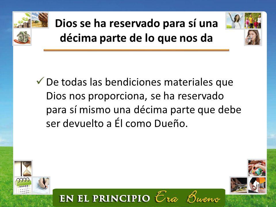 Dios se ha reservado para sí una décima parte de lo que nos da