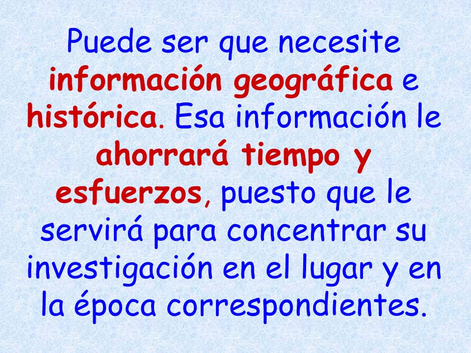 Puede ser que necesite información geográfica e histórica