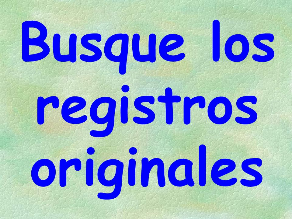 Busque los registros originales
