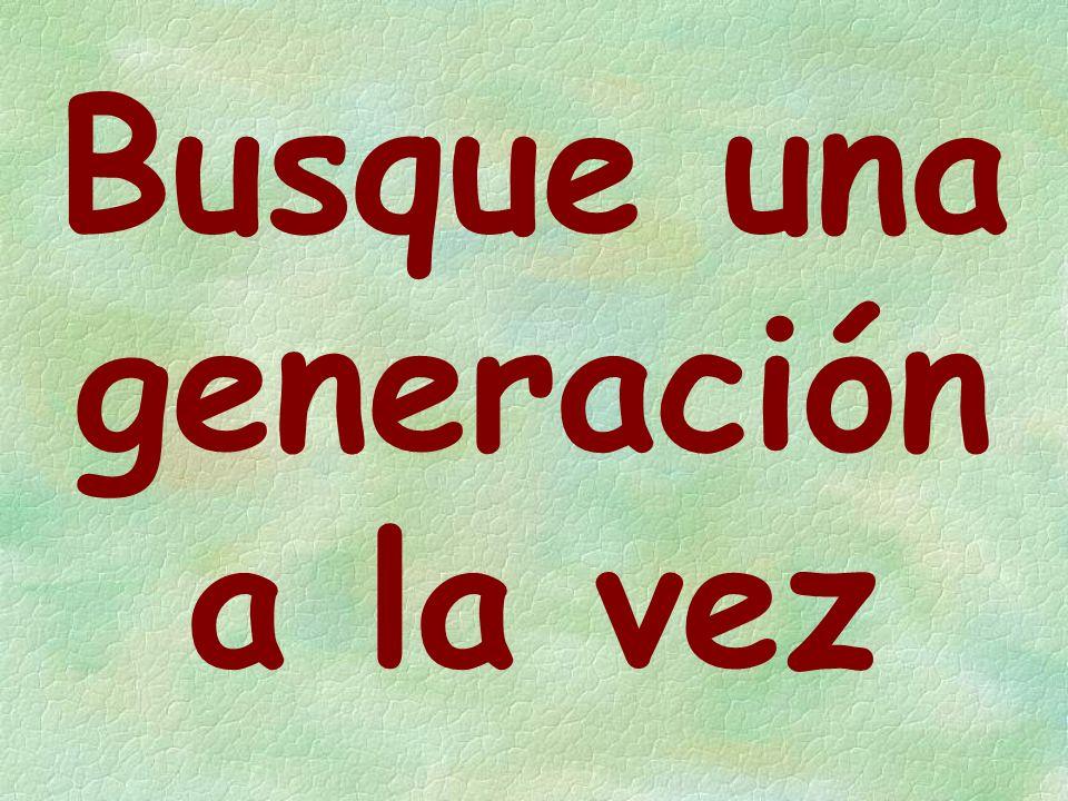 Busque una generación a la vez