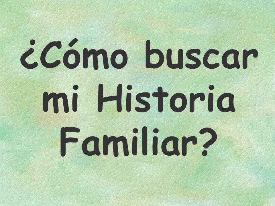 ¿Cómo buscar mi Historia Familiar