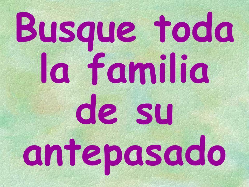 Busque toda la familia de su antepasado