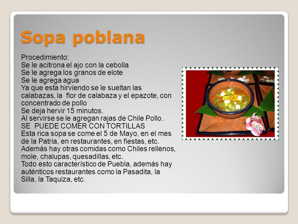 Sopa poblana Procedimiento: Se le acitrona el ajo con la cebolla
