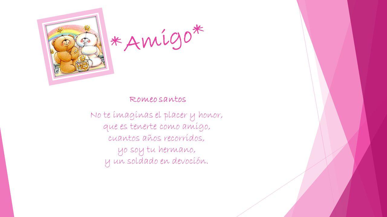 *Amigo* Romeo santos.