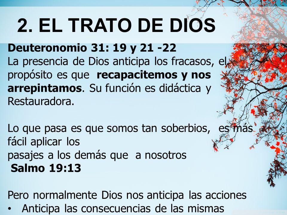2. EL TRATO DE DIOS Deuteronomio 31: 19 y 21 -22