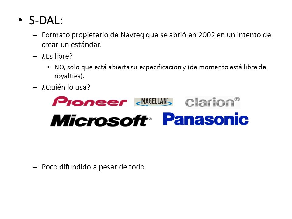 S-DAL: Formato propietario de Navteq que se abrió en 2002 en un intento de crear un estándar. ¿Es libre