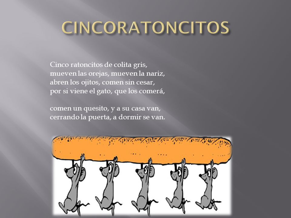 CINCORATONCITOS Cinco ratoncitos de colita gris,