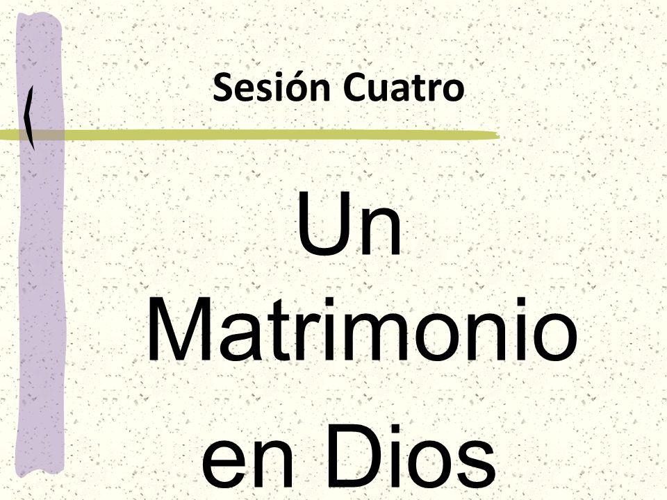 Sesión Cuatro Un Matrimonio en Dios