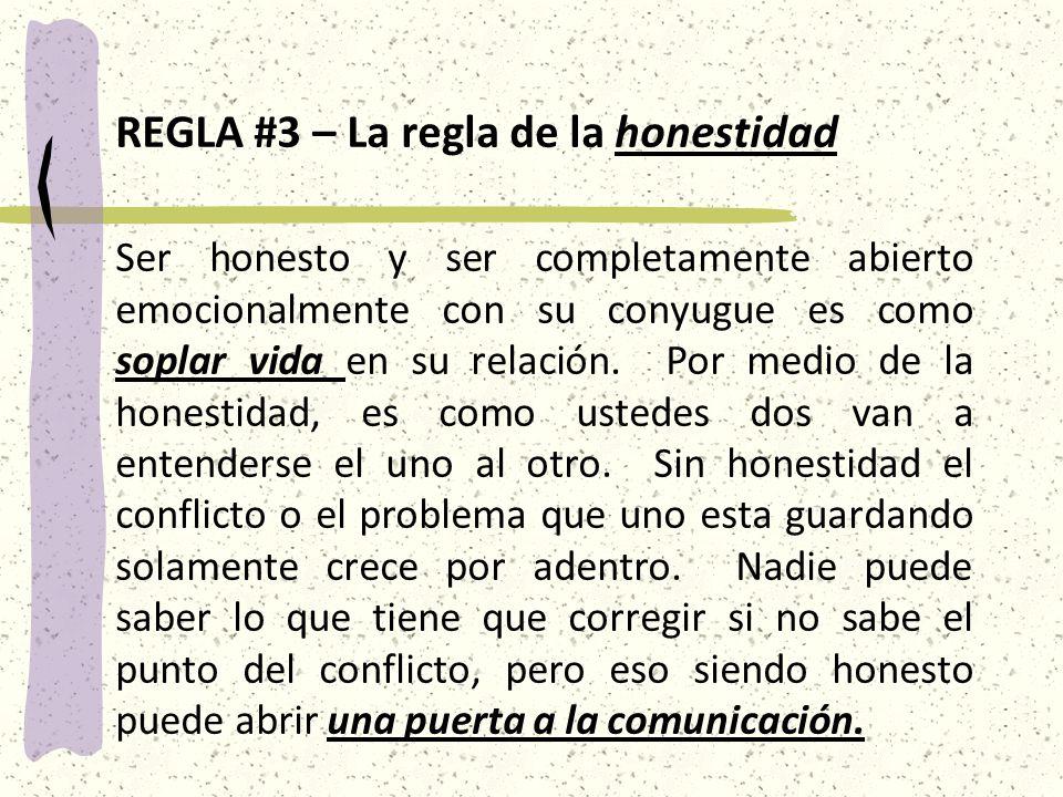 REGLA #3 – La regla de la honestidad