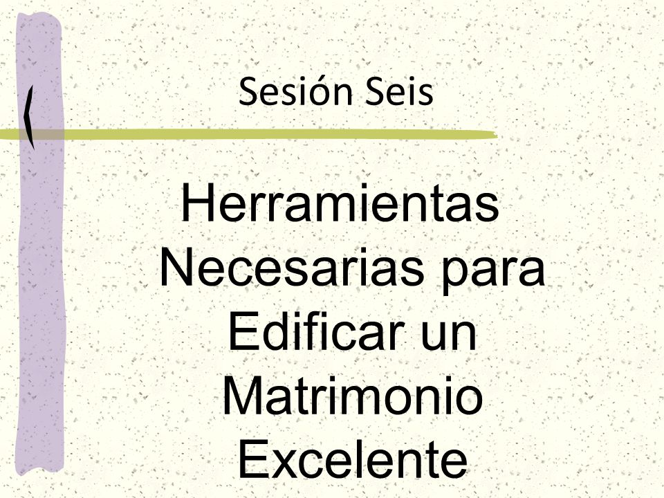 Herramientas Necesarias para Edificar un Matrimonio Excelente
