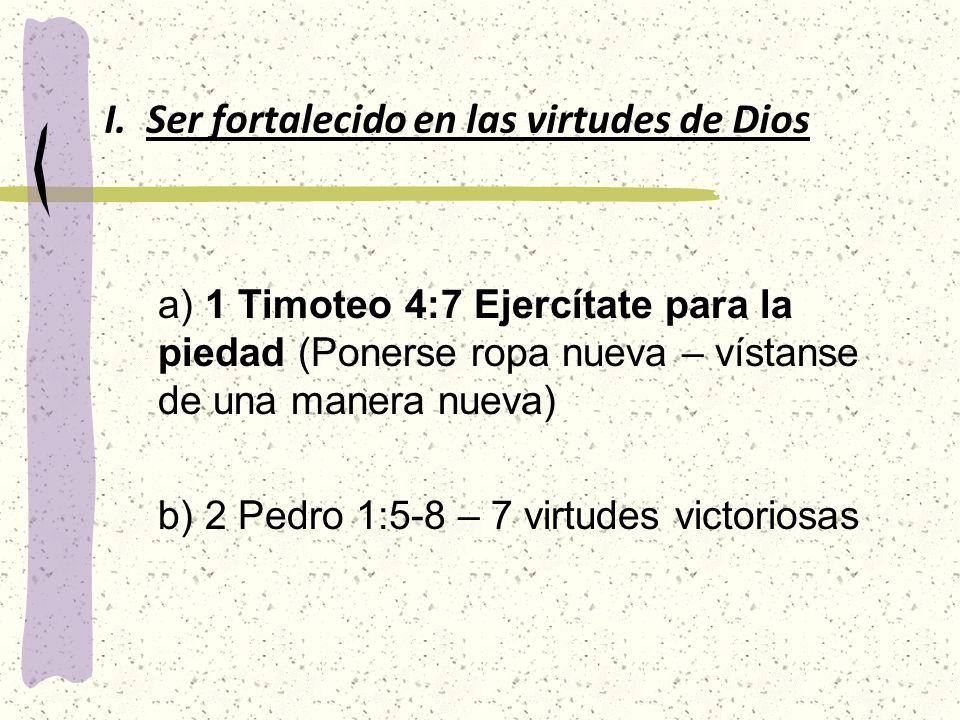 Ser fortalecido en las virtudes de Dios
