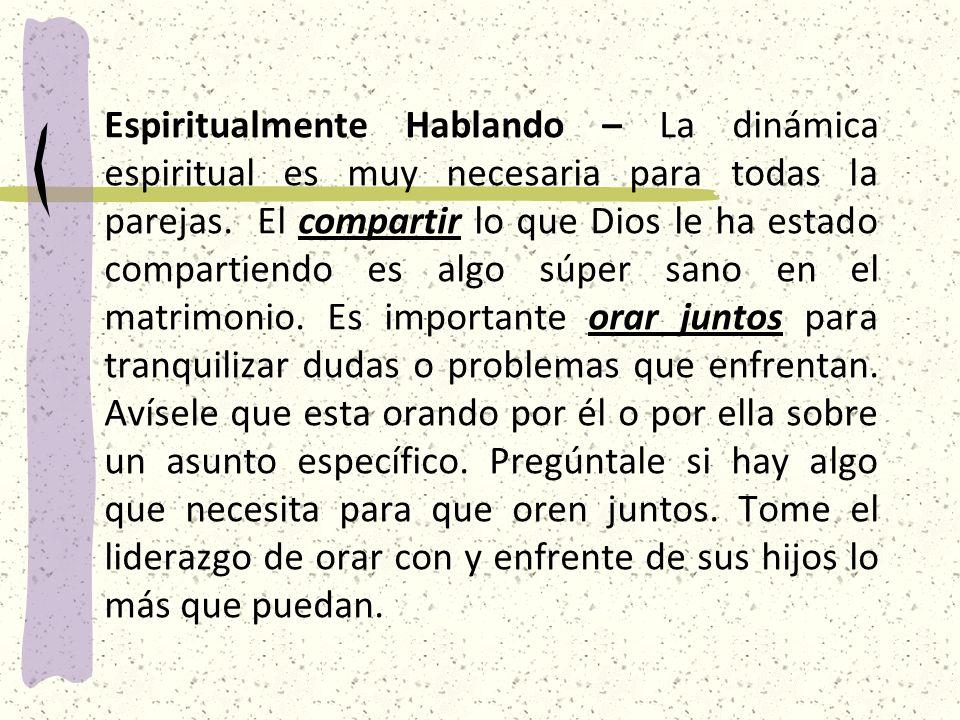 Espiritualmente Hablando – La dinámica espiritual es muy necesaria para todas la parejas.