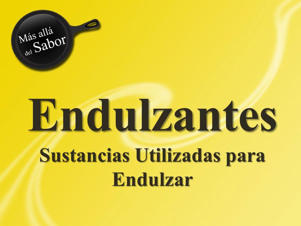 Sustancias Utilizadas para Endulzar