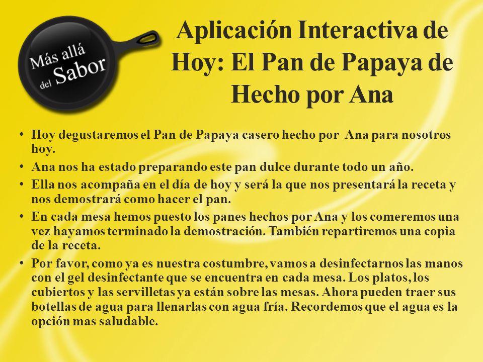 Aplicación Interactiva de Hoy: El Pan de Papaya de Hecho por Ana