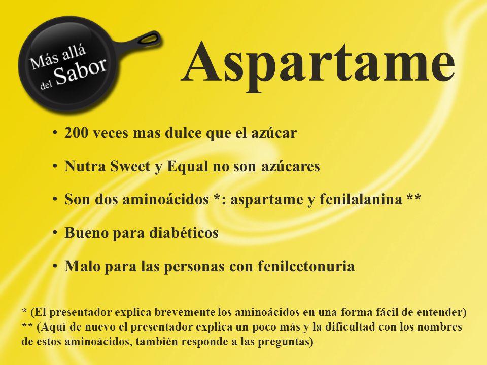 Aspartame 200 veces mas dulce que el azúcar