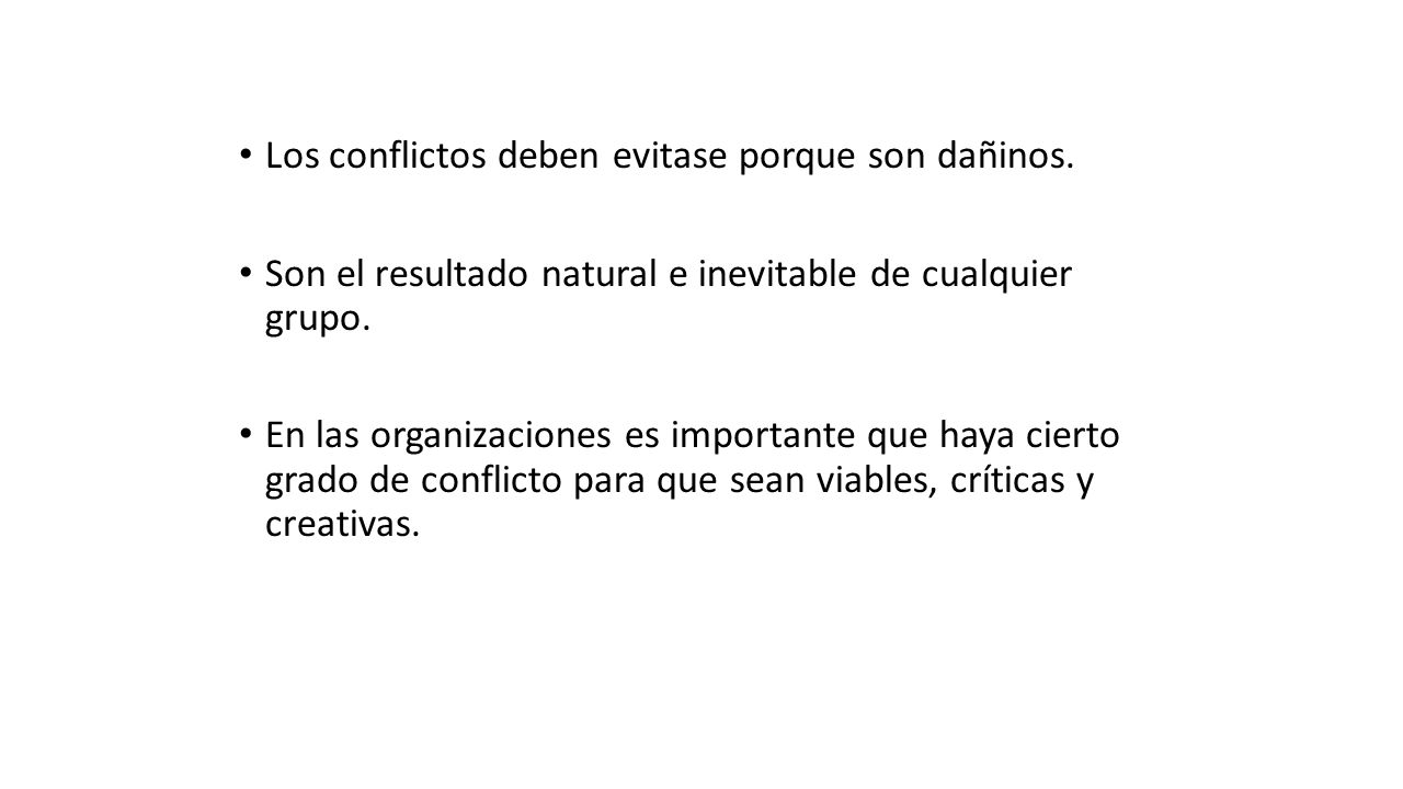 Los conflictos deben evitase porque son dañinos.
