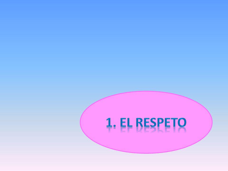 1. EL RESPETO