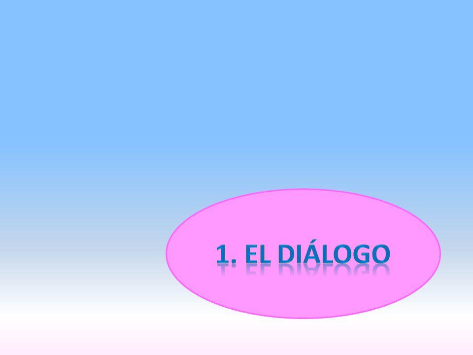 1. EL diálogo