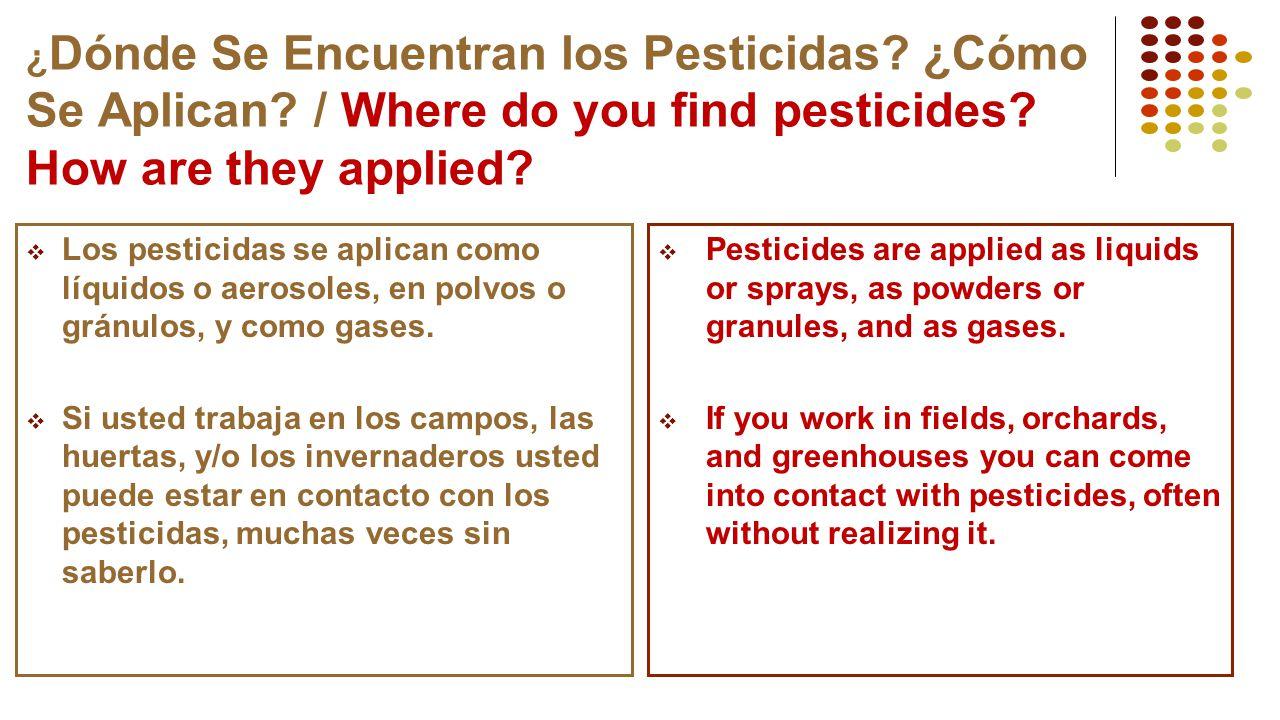 ¿Dónde Se Encuentran los Pesticidas. ¿Cómo Se Aplican
