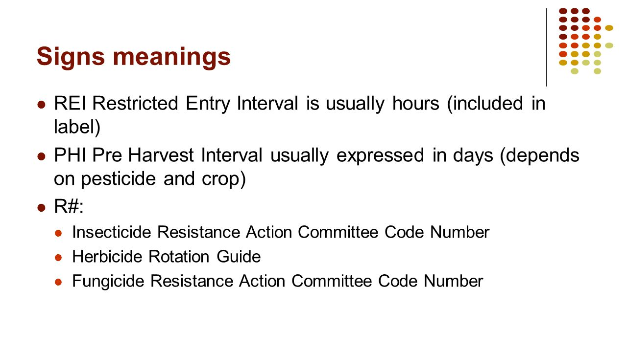 Signs meanings REI Restricted Entry Interval is usually hours (included in label)