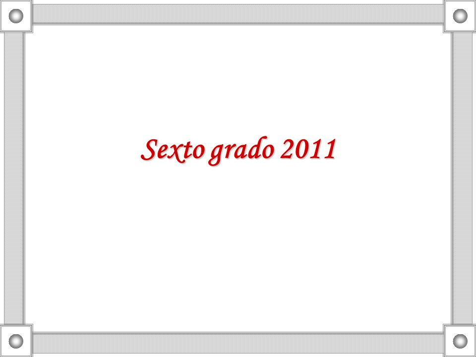 Sexto grado 2011