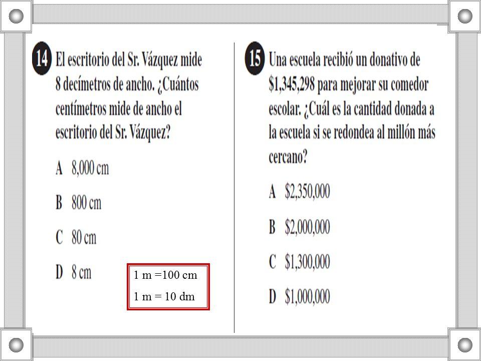 1 m =100 cm 1 m = 10 dm