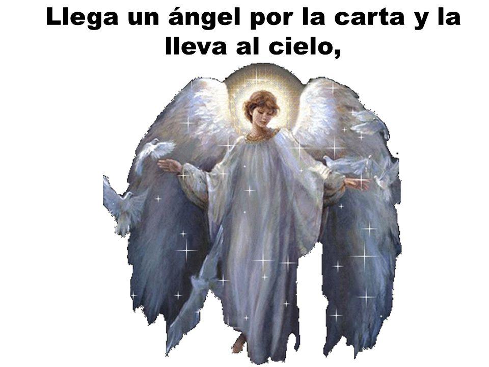 Llega un ángel por la carta y la lleva al cielo,