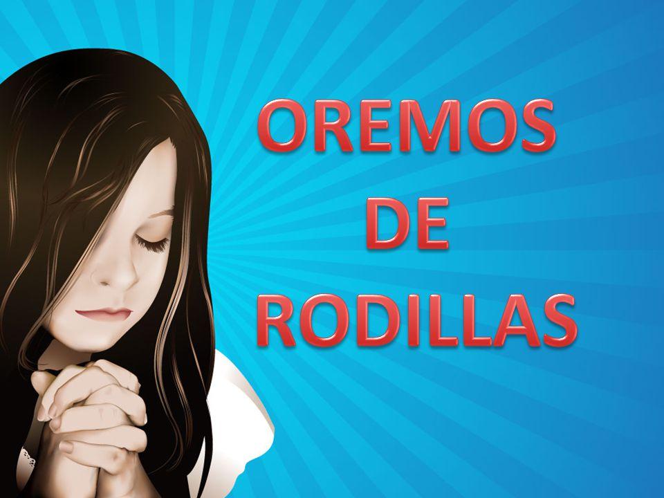 OREMOS DE RODILLAS