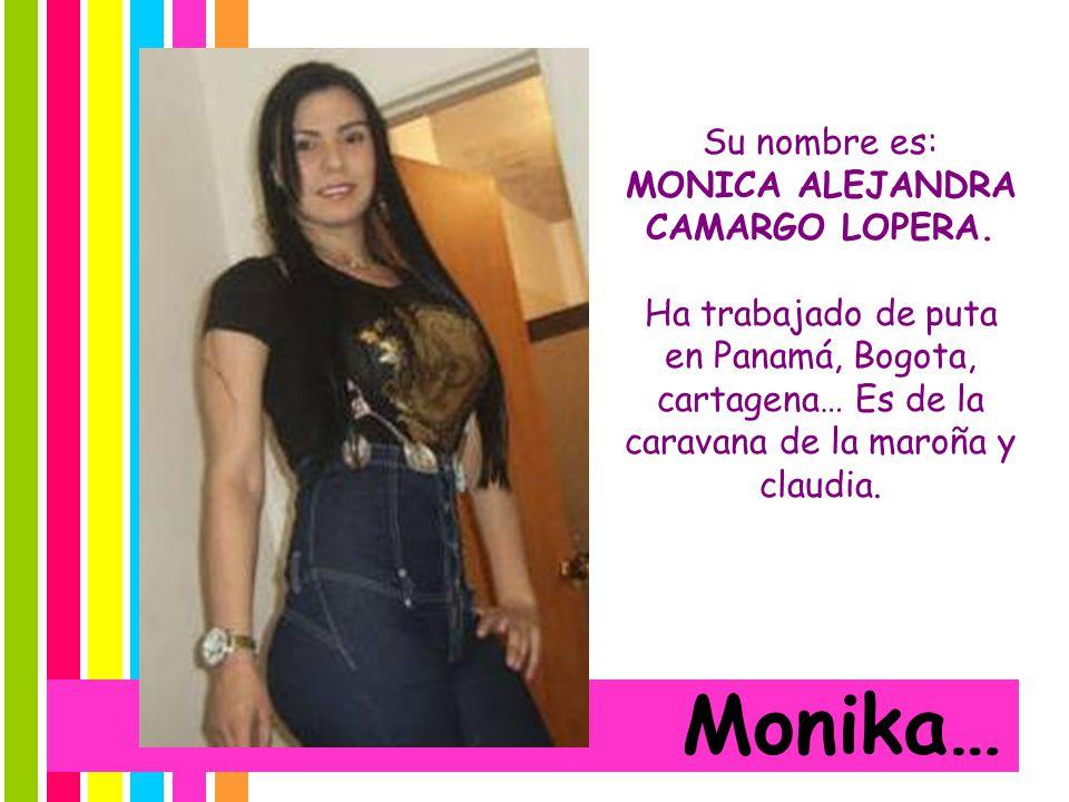 Su nombre es: MONICA ALEJANDRA CAMARGO LOPERA