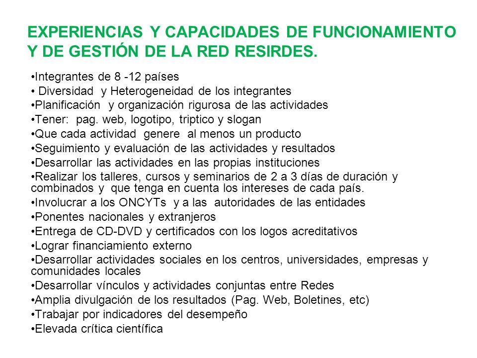 EXPERIENCIAS Y CAPACIDADES DE FUNCIONAMIENTO Y DE GESTIÓN DE LA RED RESIRDES.