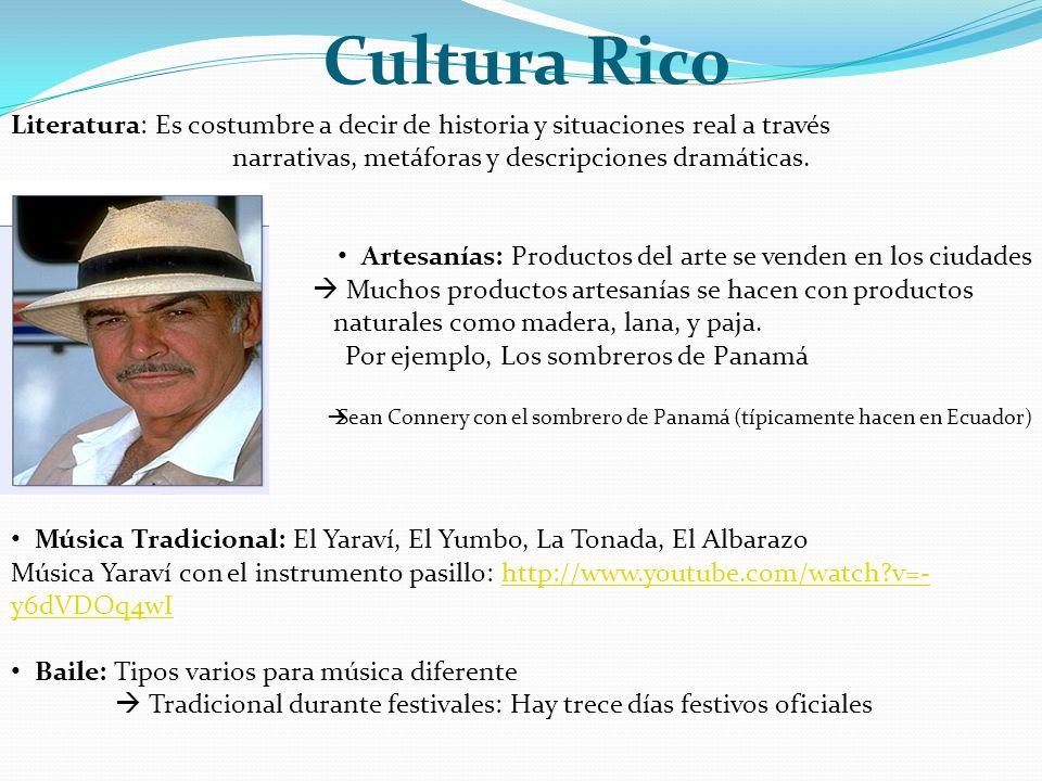 Cultura RicoLiteratura: Es costumbre a decir de historia y situaciones real a través. narrativas, metáforas y descripciones dramáticas.
