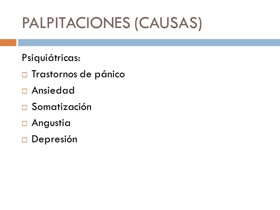 PALPITACIONES (CAUSAS)