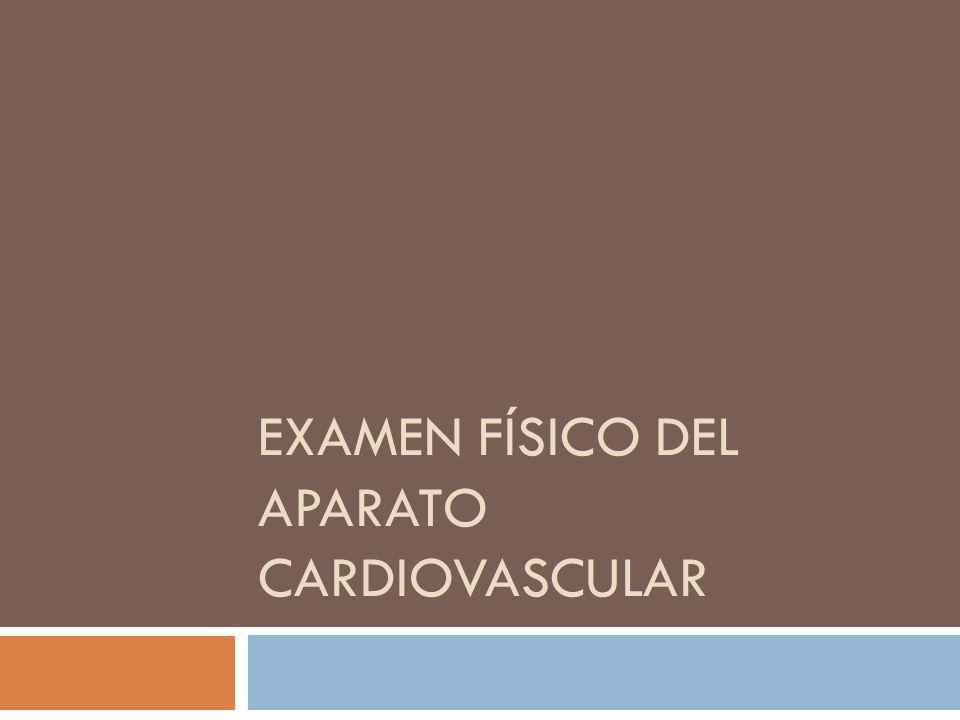 Examen físico del aparato cardiovascular