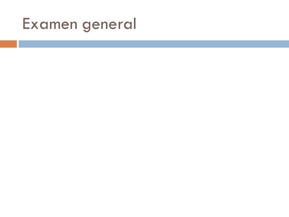 Examen general